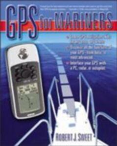 Foto Cover di GPS for Mariners, Ebook inglese di Robert Sweet, edito da McGraw-Hill Education