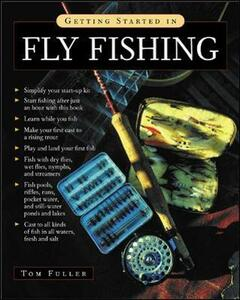 Getting Started in Fly Fishing - Tom Fuller - cover