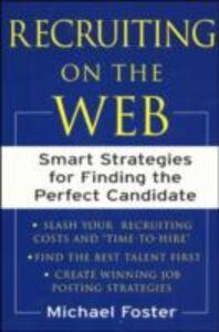 Foto Cover di Recruiting on the Web, Ebook inglese di Michael Foster, edito da McGraw-Hill Education