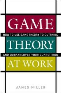Ebook in inglese Game Theory at Work Miller, James