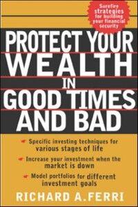 Foto Cover di Protecting Your Wealth in Good Times and Bad, Ebook inglese di Richard Ferri, edito da McGraw-Hill Education