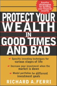 Ebook in inglese Protecting Your Wealth in Good Times and Bad Ferri, Richard