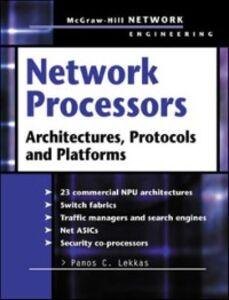 Foto Cover di Network Processors, Ebook inglese di Panos Lekkas, edito da McGraw-Hill Education