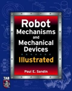 Ebook in inglese Robot Mechanisms and Mechanical Devices Illustrated Sandin, Paul