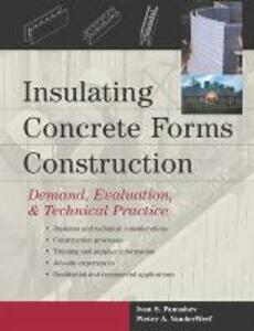 Insulating Concrete Forms Construction: Demand, Evaluation, & Technical Practice - Pieter A. VanderWerf,Ivan S. Panushev - cover