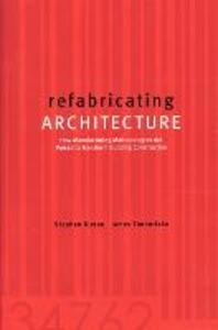 refabricating ARCHITECTURE - Stephen Kieran,James Timberlake - cover