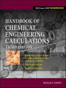 Ebook in inglese Handbook of Chemical Engineering Calculations Chopey, Nicholas
