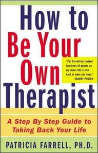 How to Be Your Own Therapist - Patricia A. Farrell - cover