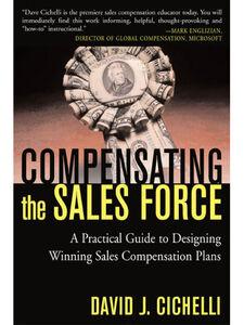 Foto Cover di Compensating the Sales Force, Ebook inglese di David J. Cichelli, edito da McGraw-Hill