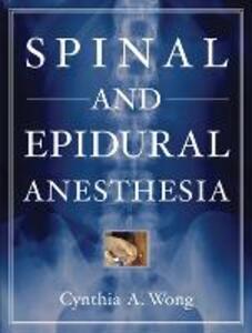 Spinal and Epidural Anesthesia - Cynthia Wong - cover