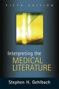 Interpreting the Medical Literature - Stephen H. Gehlbach - cover