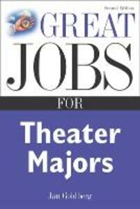 Great Jobs for Theater Majors, Second edition - Jan Goldberg - cover