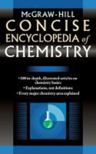 McGraw-Hill Concise Encyclopedia of Chemistry - McGraw-Hill Education - cover
