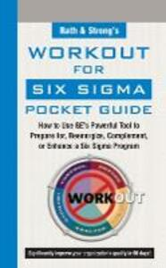 Rath and Strong's Work-Out for Six Sigma Pocket Guide: How to Use GE's Powerful Tool to Prepare for, Reenergize, Complement, or Enhance a Six Sigma Program - Rath & Strong - cover