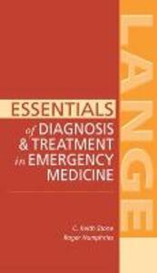 Essentials of Diagnosis & Treatment in Emergency Medicine - C. Keith Stone,Roger L. Humphries - cover