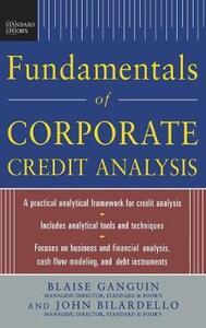 Standard & Poor's Fundamentals of Corporate Credit Analysis - Blaise Ganguin,John Bilardello - cover