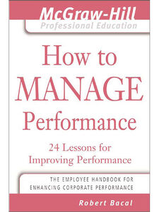 Foto Cover di How to Manage Performance, Ebook inglese di Robert Bacal, edito da McGraw-Hill