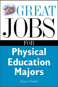Ebook in inglese Great Jobs for Physical Education Majors Giebel, Nancy