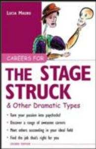 Foto Cover di Careers for the Stagestruck & Other Dramatic Types, Ebook inglese di Lucia Mauro, edito da McGraw-Hill Education