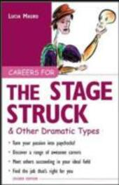Careers for the Stagestruck & Other Dramatic Types