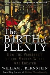 Birth of Plenty: How the Prosperity of the Modern World was Created