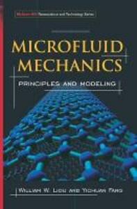 Microfluid Mechanics: Principles and Modeling - William Liou,Yichuan Fang - cover