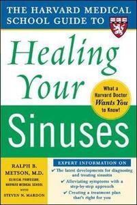Harvard Medical School Guide to Healing Your Sinuses - Ralph B. Metson,Steven Mardon - cover