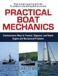 Practical Boat Mechanics: Commonsense Ways to Prevent, Diagnose, and Repair Engines and Mechanical Problems - Ben L. Evridge - cover