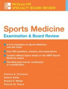 Ebook in inglese Sports Medicine: McGraw-Hill Examination and Board Review O'Connor, Francis , Pierre, Patrick St. , Sallis, Robert , Wilder, Robert