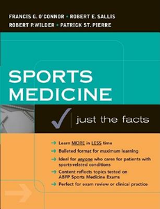 Ebook in inglese Sports Medicine: Justs the Facts O'Connor, Francis , Pierre, Patrick St. , Sallis, Robert , Wilder, Robert