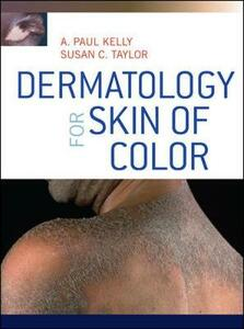 Dermatology for skin of color - A. Paul Kelly,Susan C. Taylor - copertina