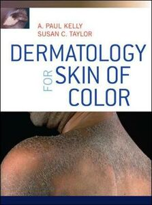 Libro Dermatology for skin of color A. Paul Kelly , Susan C. Taylor