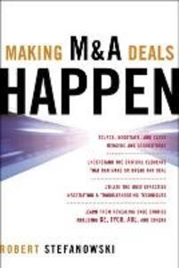 Making M&A Deals Happen - Robert Stefanowski - cover