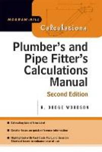 Plumber's and Pipe Fitter's Calculations Manual - R. Dodge Woodson - cover