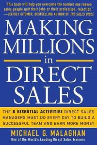 Making Millions in Direct Sales: The 8 Essential Activities Direct Sales Managers Must Do Every Day to Build a Successful Team and Earn More Money - Michael Malaghan - cover