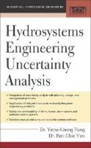 Hydrosystems Engineering Uncertainty Analysis - Yeou-Koung Tung,Ben-Chie Yen - cover