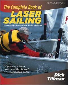 The Complete Book of Laser Sailing - Richard L. Tillman - cover