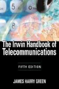The Irwin Handbook of Telecommunications - James Harry Green - cover