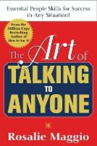 The Art of Talking to Anyone: Essential People Skills for Success in Any Situation - Rosalie Maggio - cover