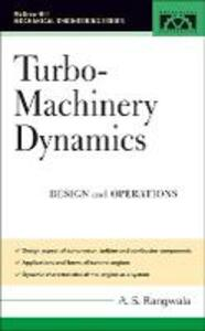 Turbo-Machinery Dynamics: Design and Operations - A. S. Rangwala - cover