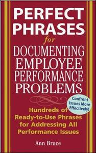 Perfect Phrases for Documenting Employee Performance Problems - Anne Bruce - cover