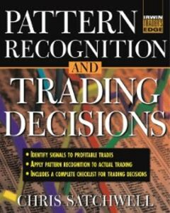 Foto Cover di Pattern Recognition and Trading Decisions, Ebook inglese di Chris Satchwell, edito da McGraw-Hill Education