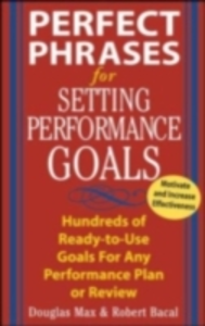 Ebook in inglese Perfect Phrases for Setting Performance Goals Bacal, Robert , Max, Douglas