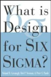 Ebook in inglese What is Design for Six Sigma Cavanagh, Roland , Neuman, Robert , Pande, Peter