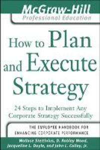 How to Plan and Execute Strategy - Wallace Stettinius,D. Robley Wood,Jacqueline L. Doyle - cover
