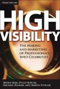 High Visibility: Transforming Your Personal and Professional Brand - Irving Rein,Philip Kotler,Martin Stoller - cover