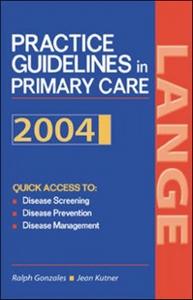 Ebook in inglese Current Practice Guidelines in Primary Care 2004 Gonzales, Ralph , Kutner, Jean S.