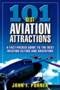 Foto Cover di 101 Best Aviation Attractions, Ebook inglese di John Purner, edito da McGraw-Hill Education