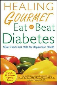 """""""Healing Gourmet"""" Eat to Beat Diabetes - """"Healing Gourmet"""",Paresh Dandona,Melissa Stevens Ohlson - cover"""