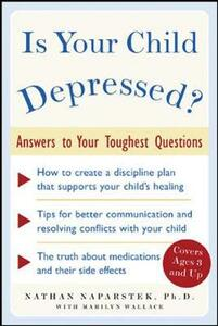 Is Your Child Depressed?: Answers to Your Toughest Questions - Nathan Naparstek - cover